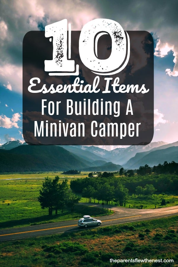 Here are 10 essential items for building a minivan camper that can make your next road trip possible on the smallest of budgets.  #camping #glamping #vanlife #weekendwarrior